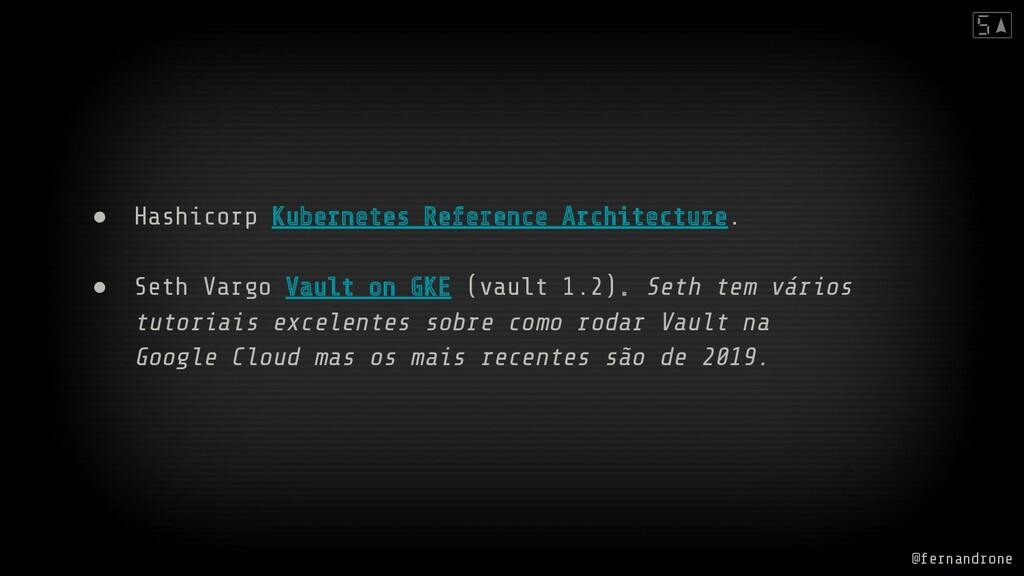 ● Hashicorp Kubernetes Reference Architecture. ...