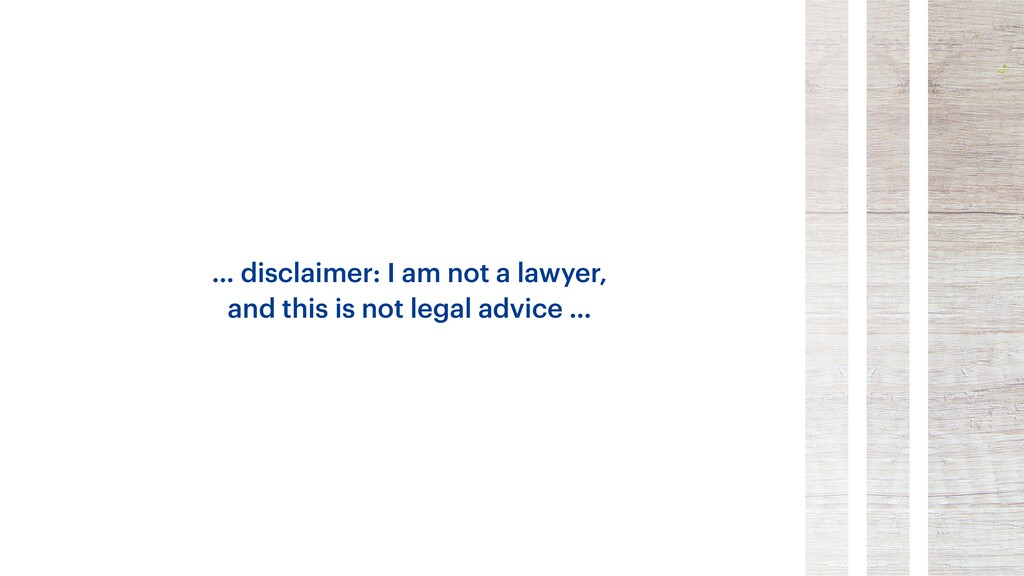 … disclaimer: I am not a lawyer, and this is no...