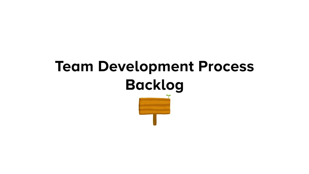 Team Development Process Backlog