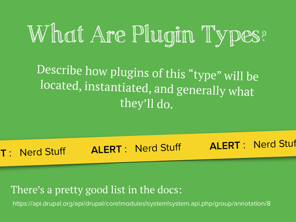 What Are Plugin Types? https://api.drupal.org/a...