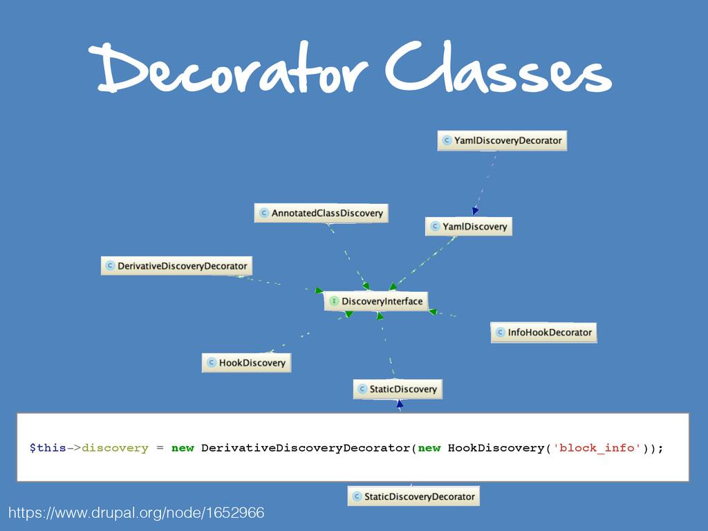 Decorator Classes https://www.drupal.org/node/...