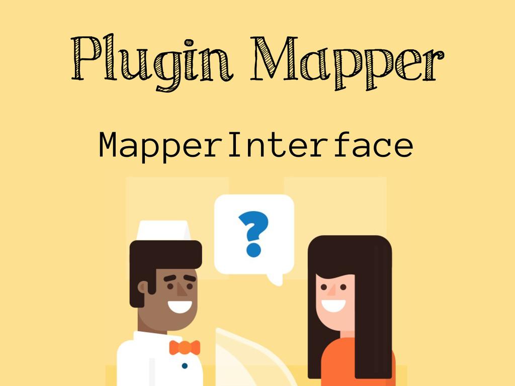 Plugin Mapper MapperInterface