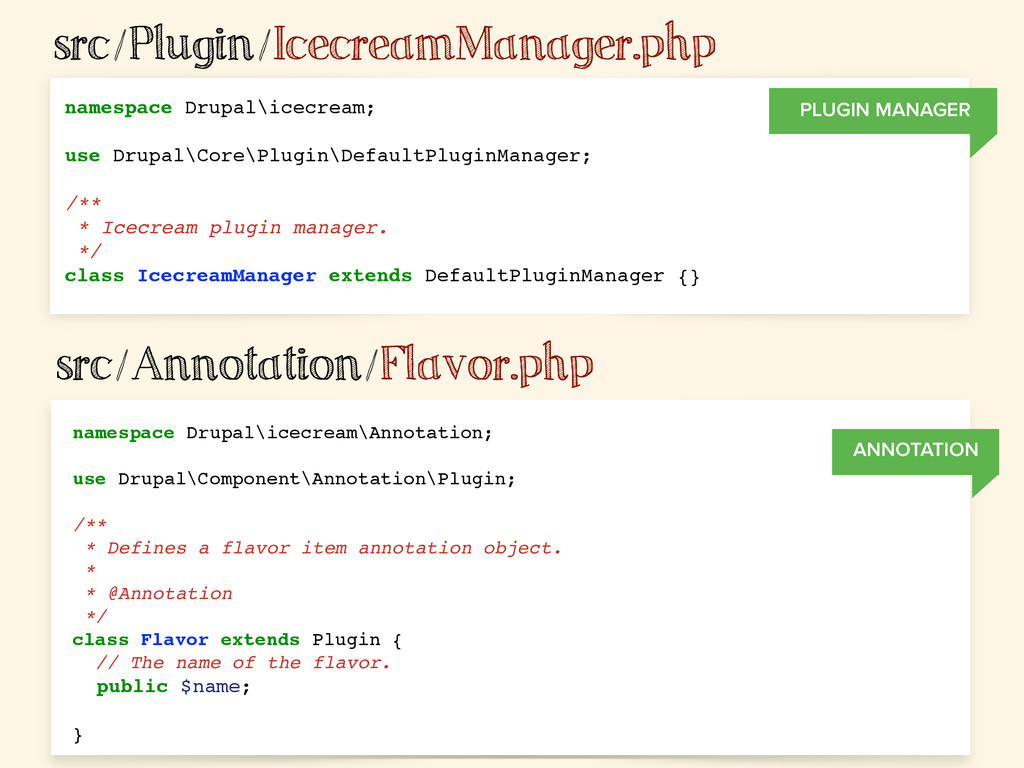 src/Plugin/IcecreamManager.php namespace Drupal...