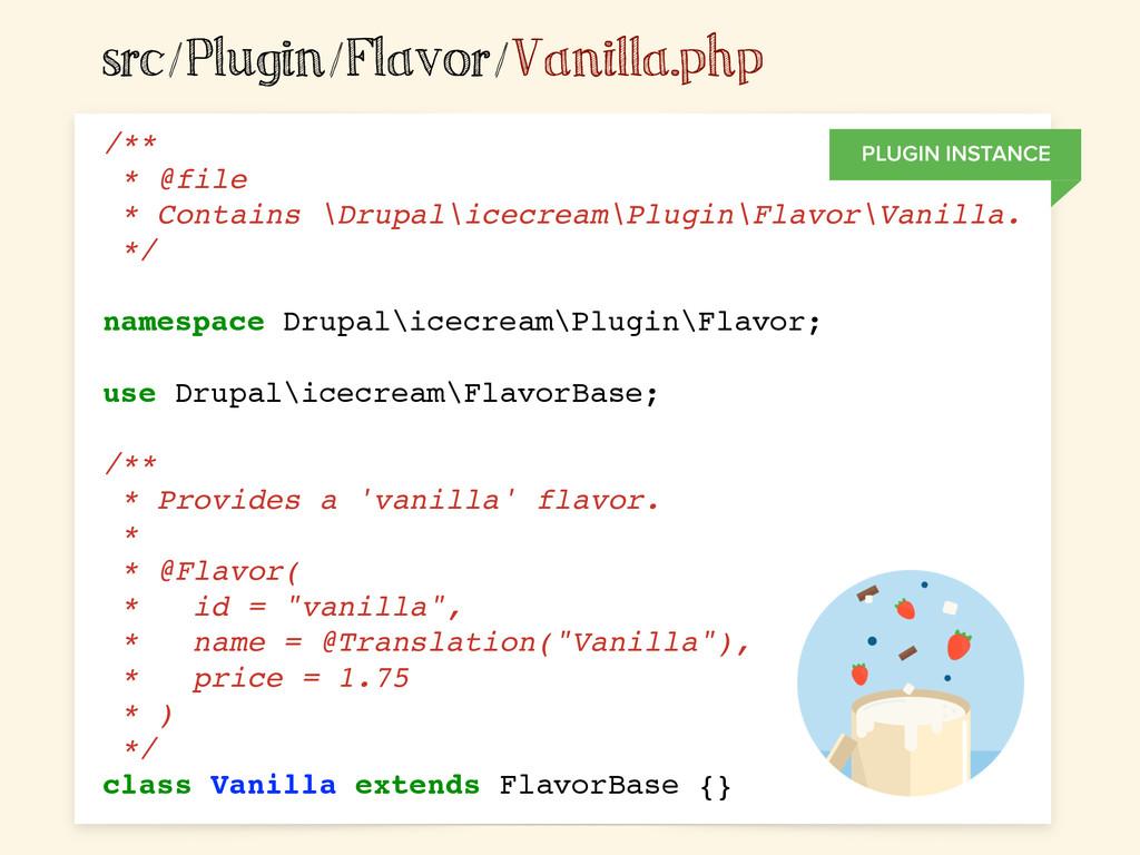 src/Plugin/Flavor/Vanilla.php /** * @file * Con...