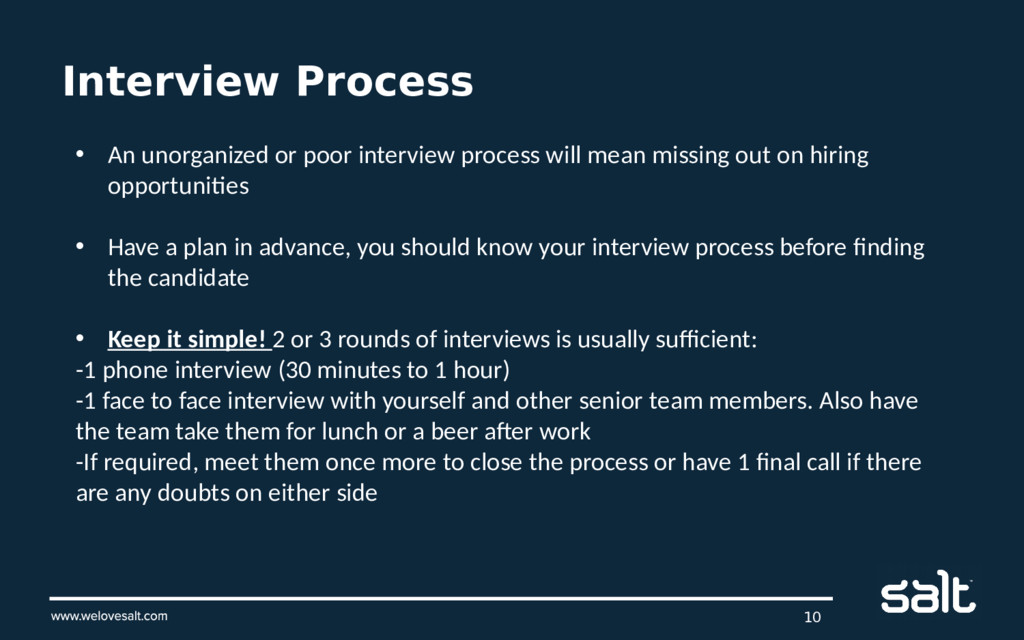 Interview Process 10 • An unorganized or poor i...