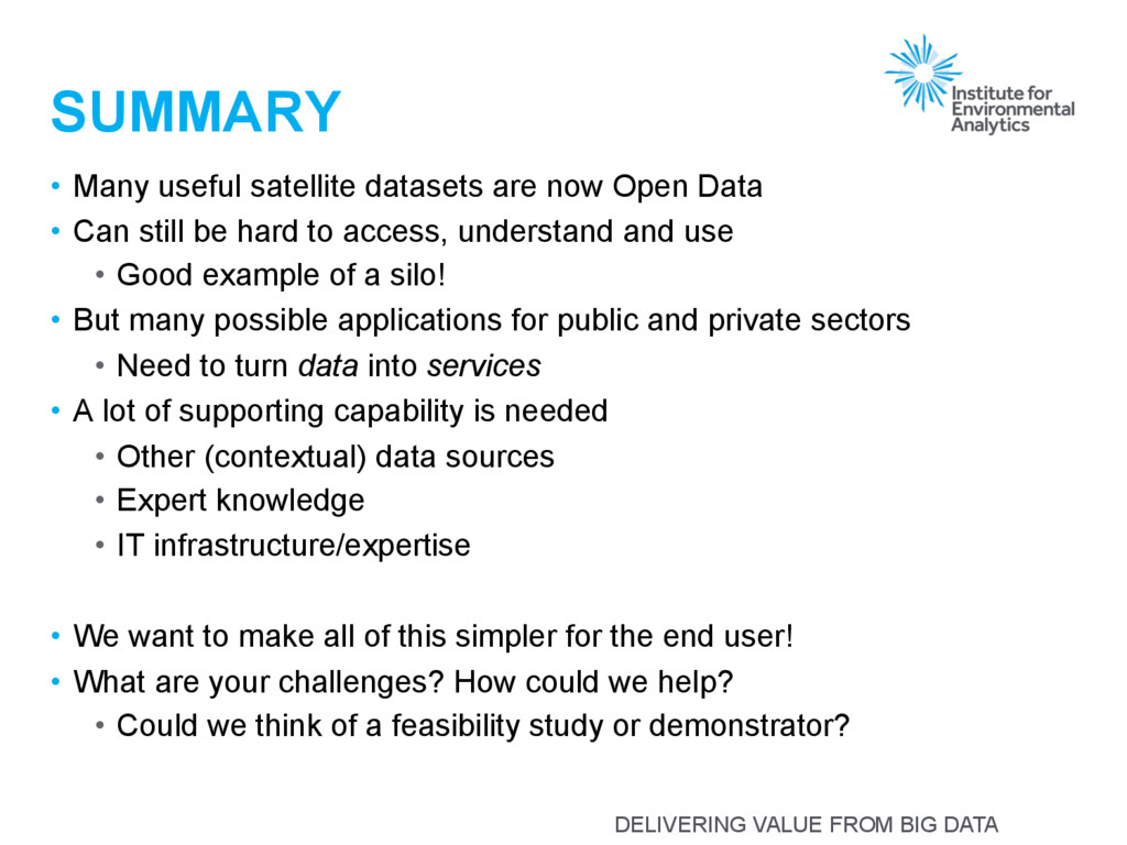 DELIVERING VALUE FROM BIG DATA SUMMARY • Many ...