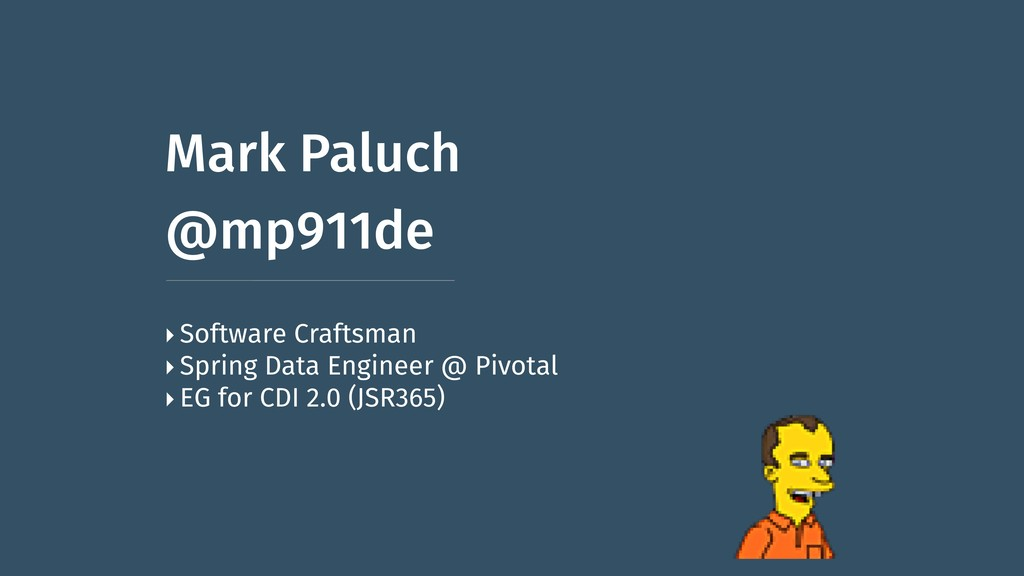 Mark Paluch @mp911de ‣Software Craftsman ‣Sprin...