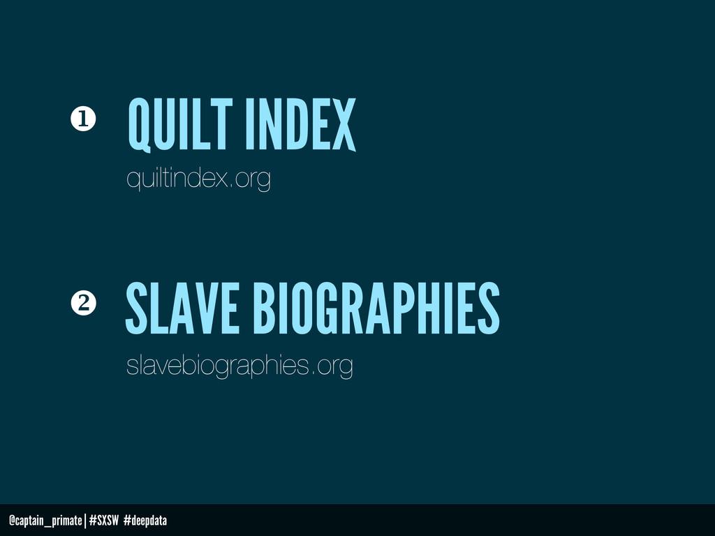 @captain_primate   #SXSW #deepdata  QUILT INDE...