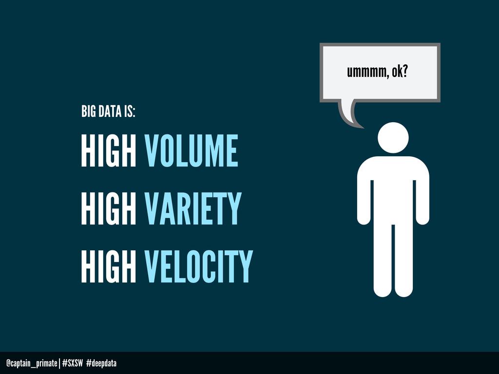 ummmm, ok? @captain_primate   #SXSW #deepdata H...