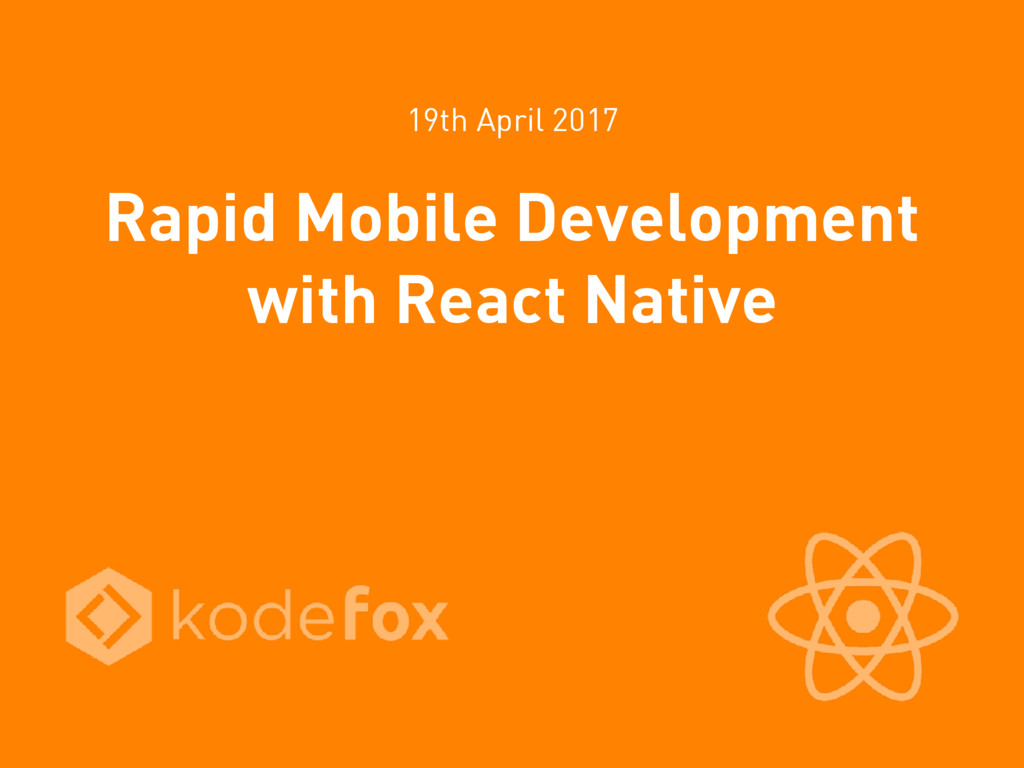Rapid Mobile Development with React Native 19th...