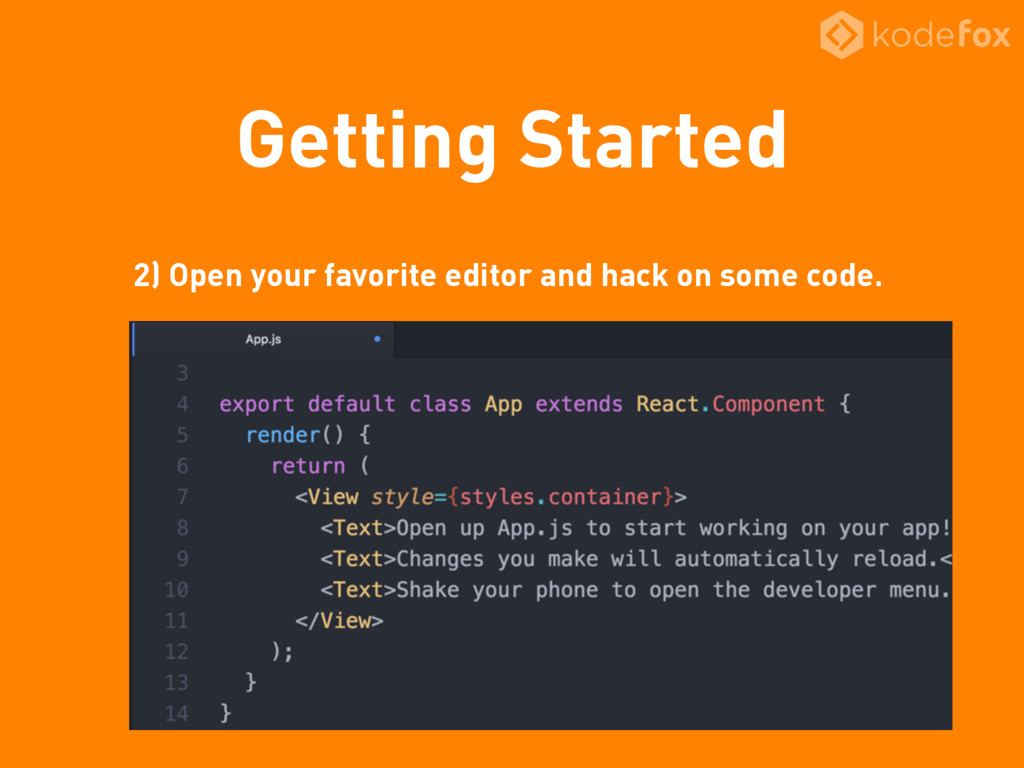 Getting Started 2) Open your favorite editor an...