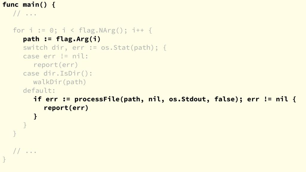 func main() { // ... for i := 0; i < flag.NArg(...