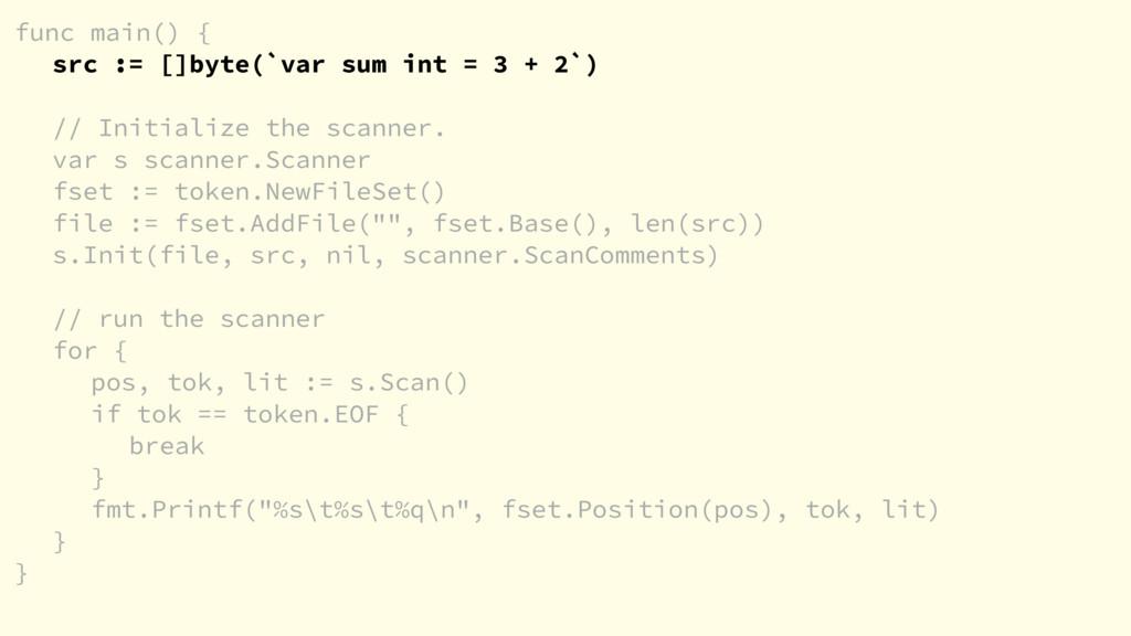 func main() { src := []byte(`var sum int = 3 + ...