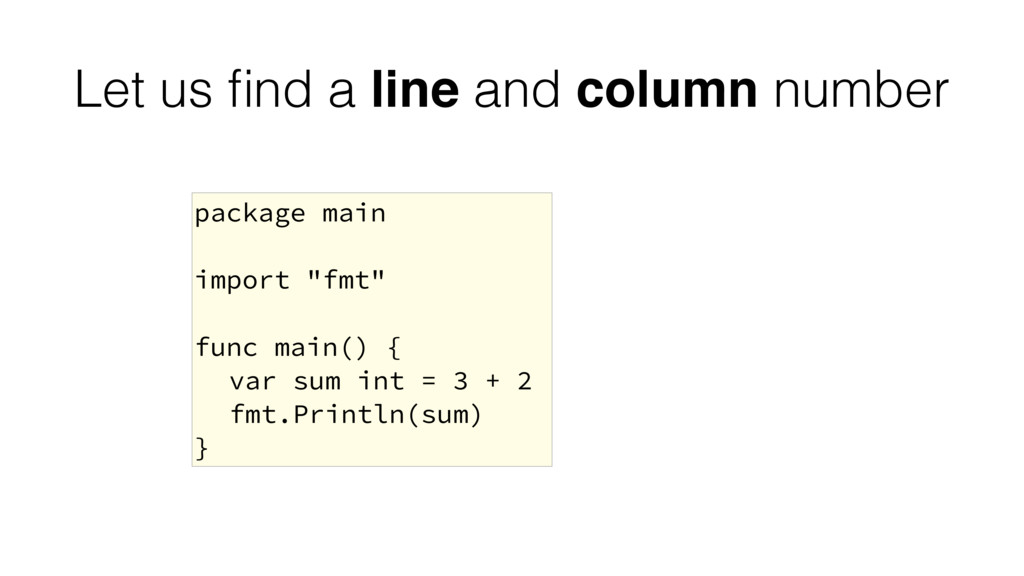 Let us find a line and column number package mai...