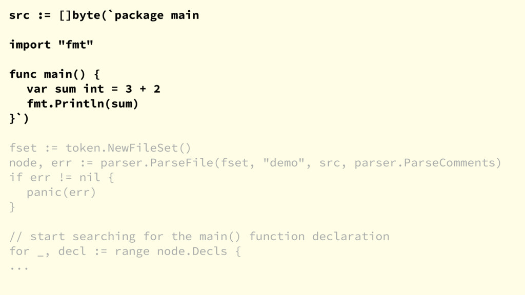 """src := []byte(`package main import """"fmt"""" func m..."""