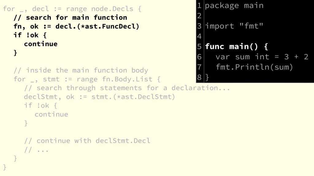 for _, decl := range node.Decls { // search for...