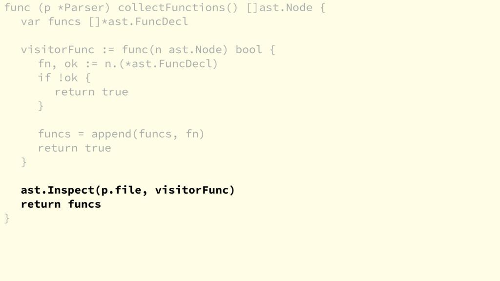 func (p *Parser) collectFunctions() []ast.Node ...