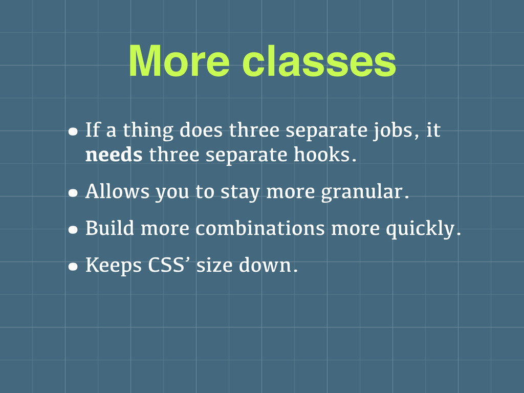 •If a thing does three separate jobs, it needs ...