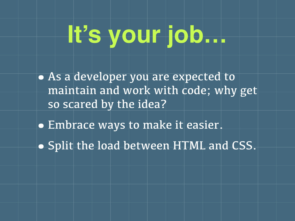 •As a developer you are expected to maintain an...