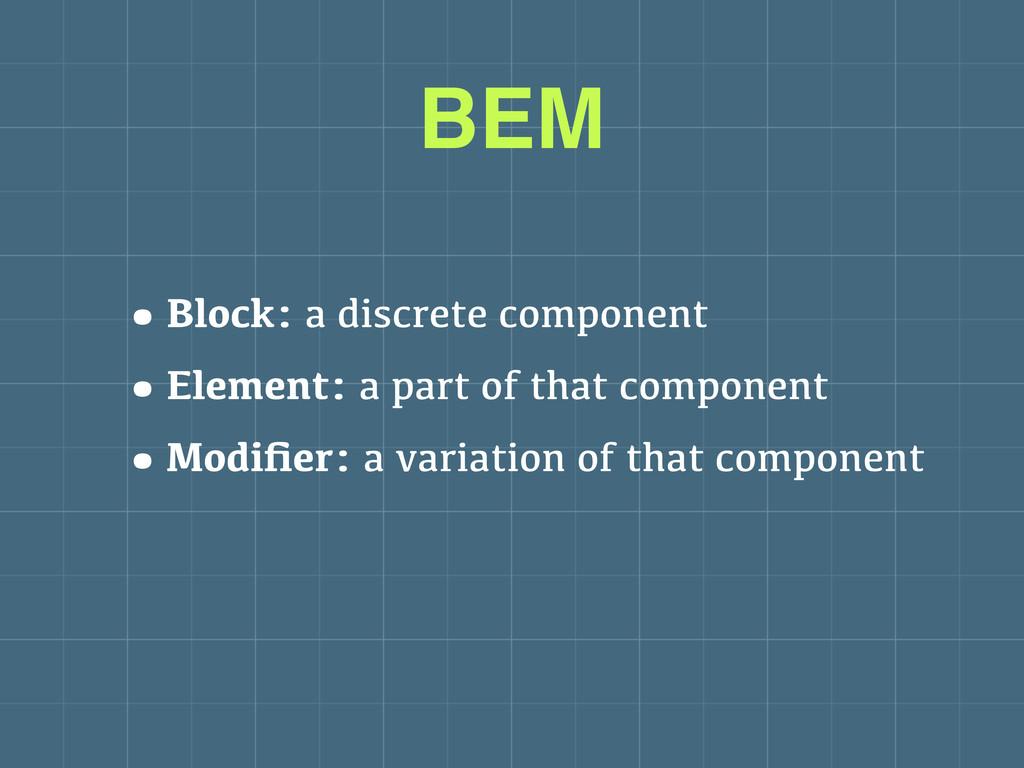 •Block: a discrete component •Element: a part o...