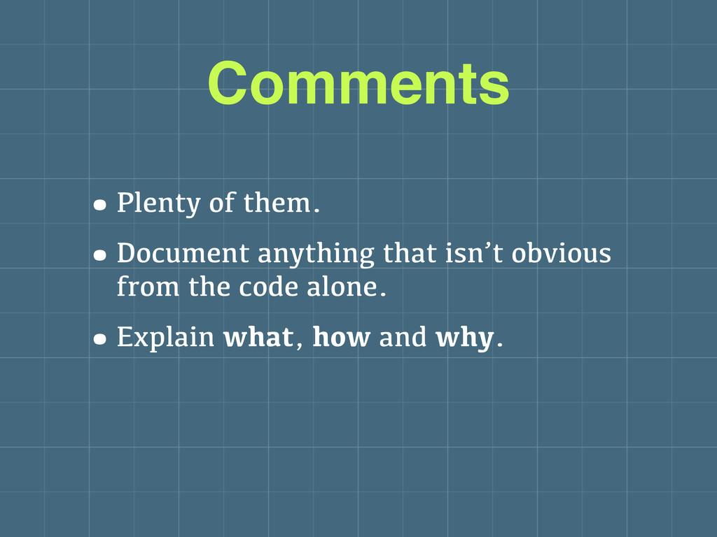 •Plenty of them. •Document anything that isn't ...