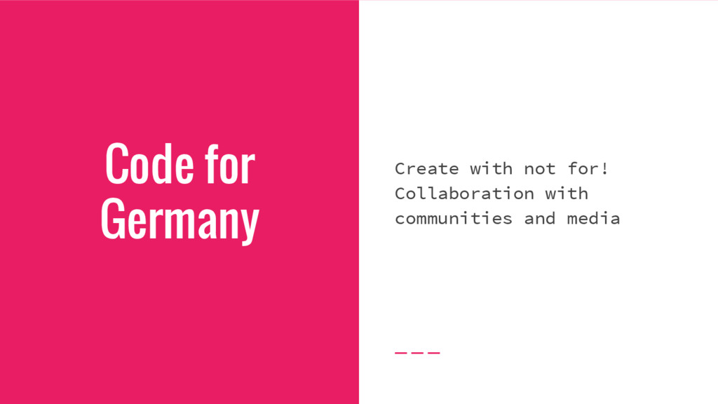 Code for Germany Create with not for! Collabora...