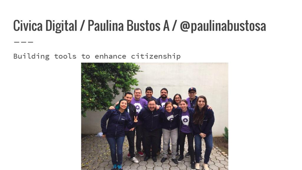 Civica Digital / Paulina Bustos A / @paulinabus...
