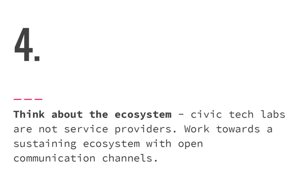 4. Think about the ecosystem - civic tech labs ...