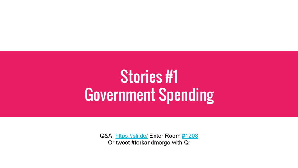 Stories #1 Government Spending Q&A: https://sli...