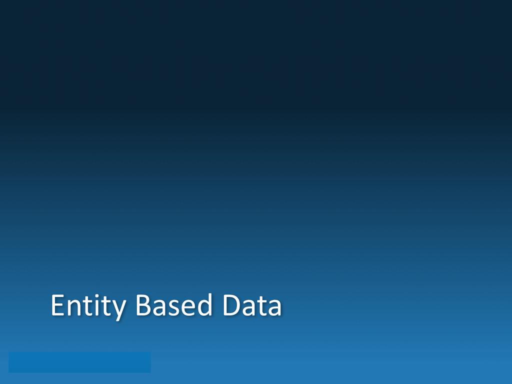 Entity Based Data