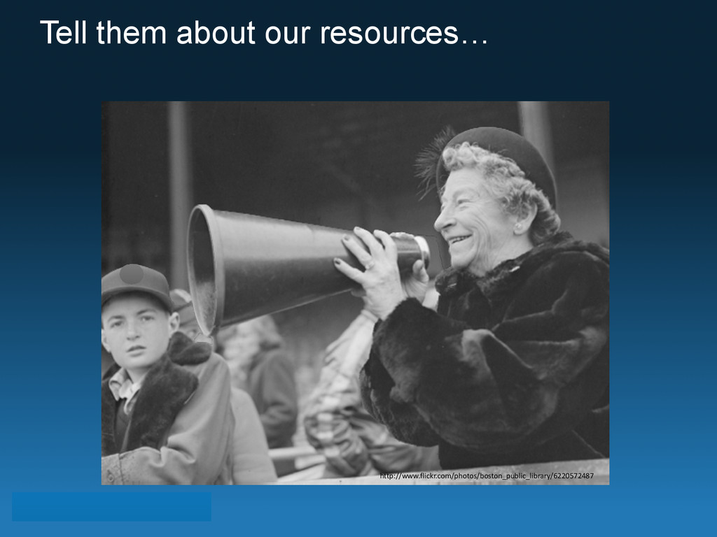 Tell them about our resources… http://www.flick...