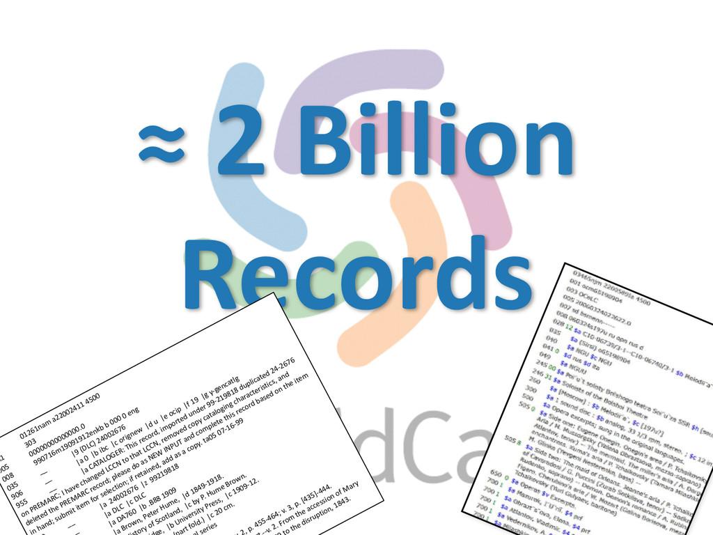 ≈ 2 Billion   Records 0  01261na...