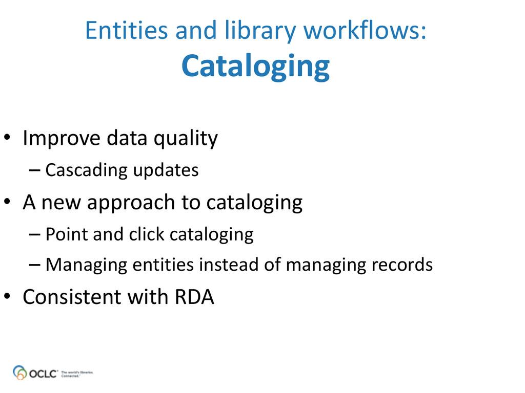 • Improve data quality  – Cascading ...