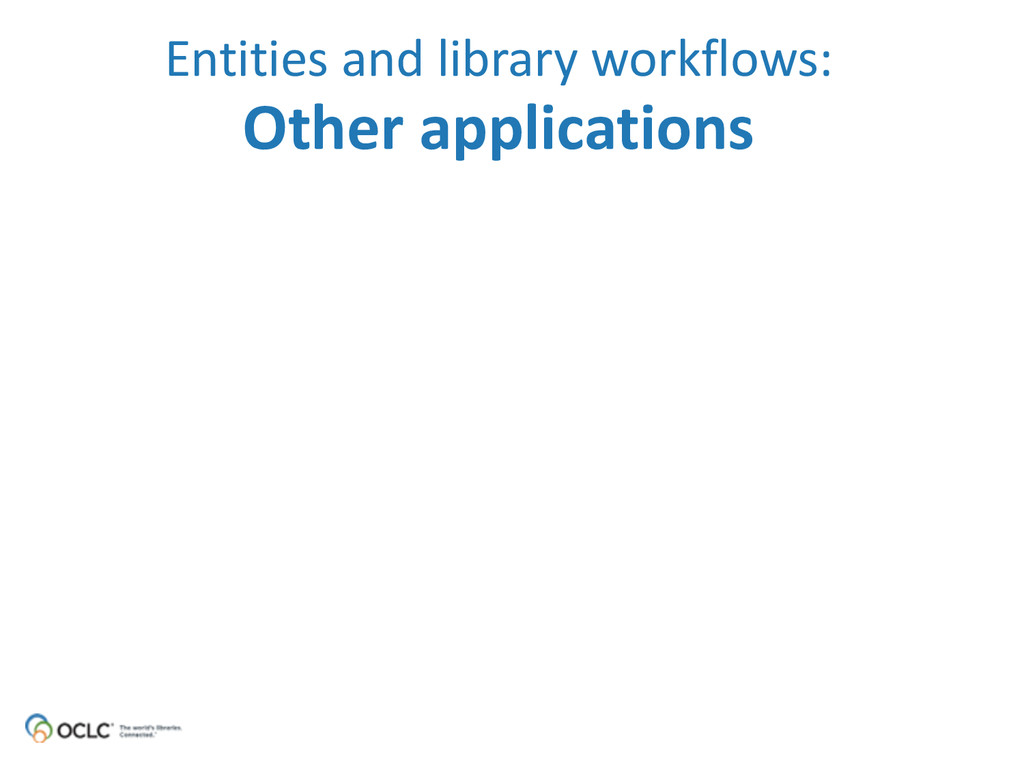 Entities and library workflows: Other...
