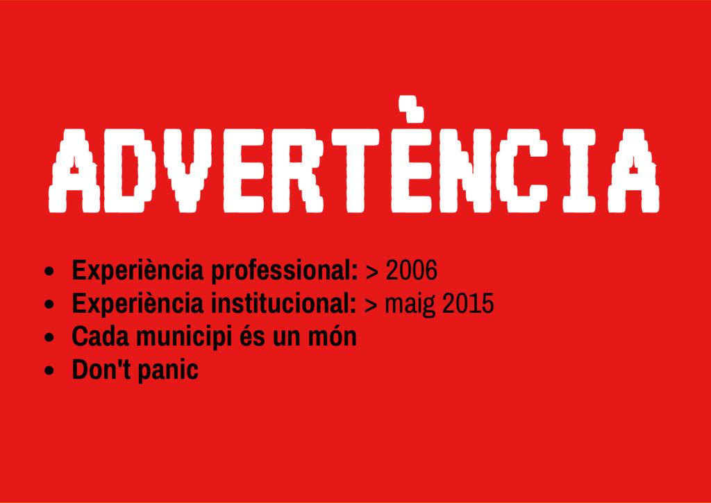 Experiència professional: > 2006 Experiència in...