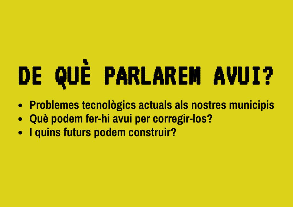 Problemes tecnològics actuals als nostres munic...