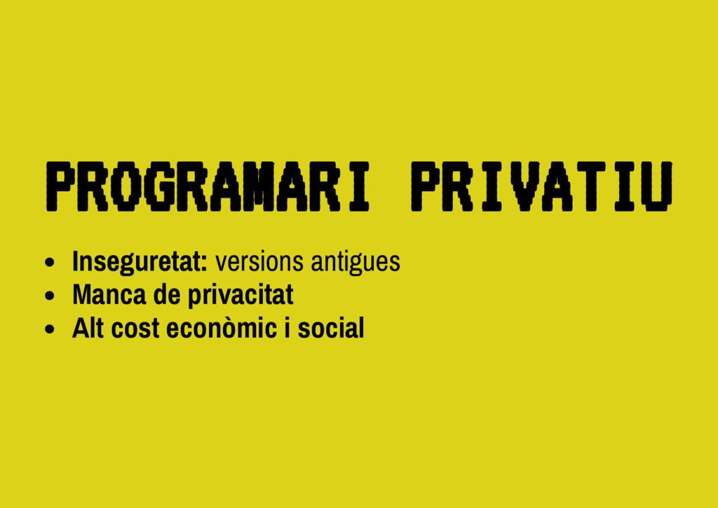 Inseguretat: versions antigues Manca de privaci...