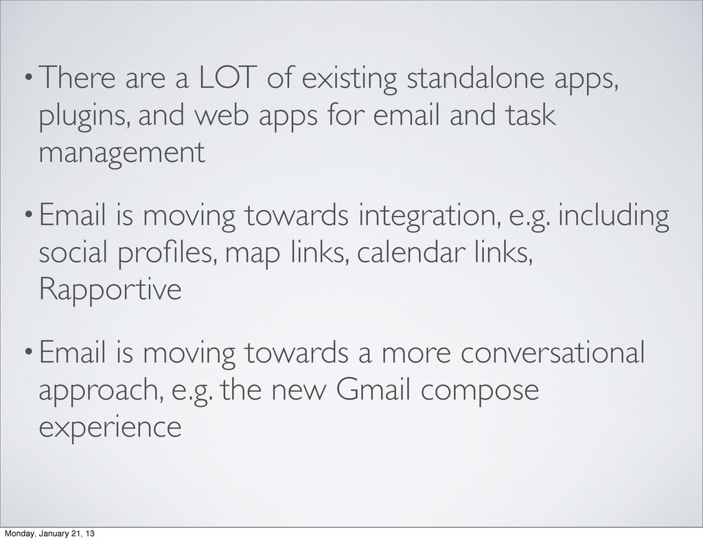 •There are a LOT of existing standalone apps, p...