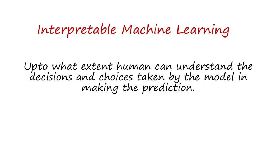 Interpretable Machine Learning Upto what extent...
