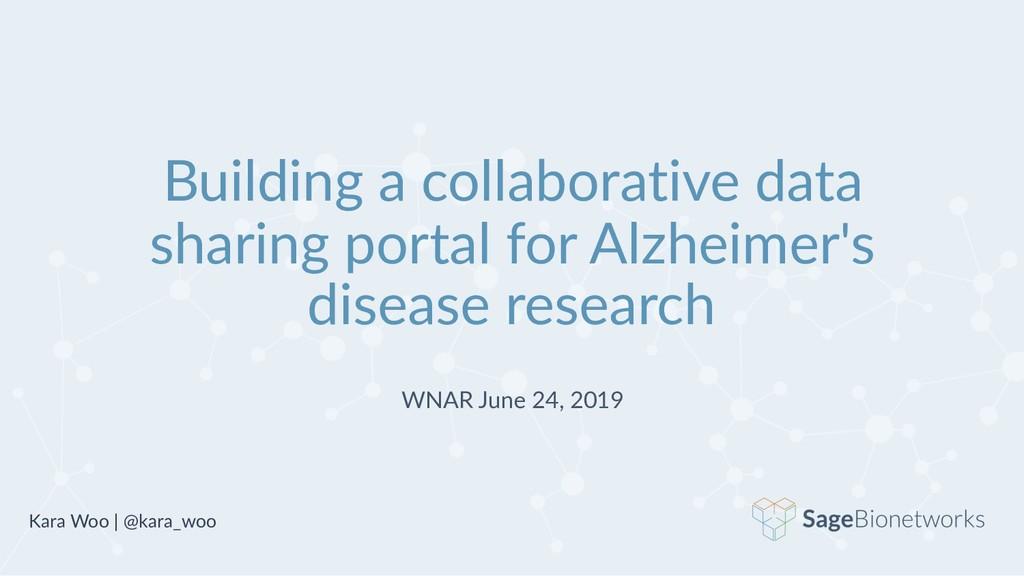 Building a collaborative data sharing portal fo...