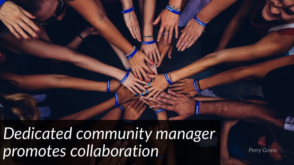 Perry Grone Dedicated community manager promote...