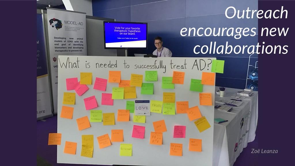 Zoë Leanza Outreach encourages new collaboratio...