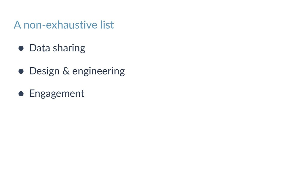 A non-exhaustive list ● Data sharing ● Design &...