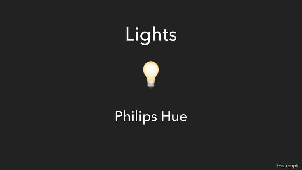 @aaronpk Lights Philips Hue