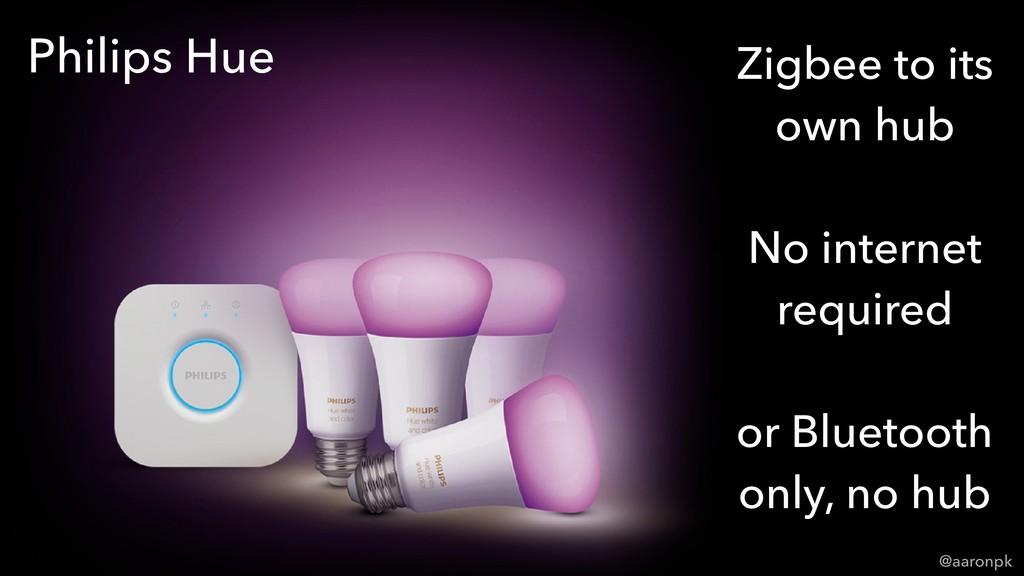 @aaronpk Zigbee to its own hub No internet requ...