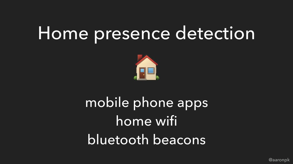 @aaronpk Home presence detection mobile phone a...