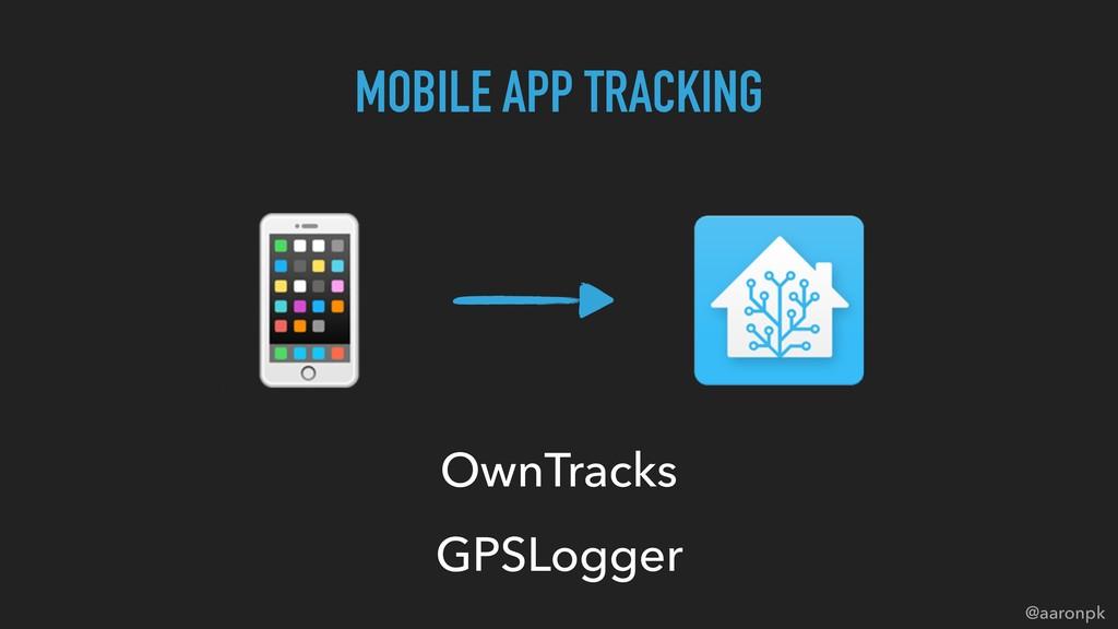 @aaronpk  MOBILE APP TRACKING OwnTracks GPSLogg...