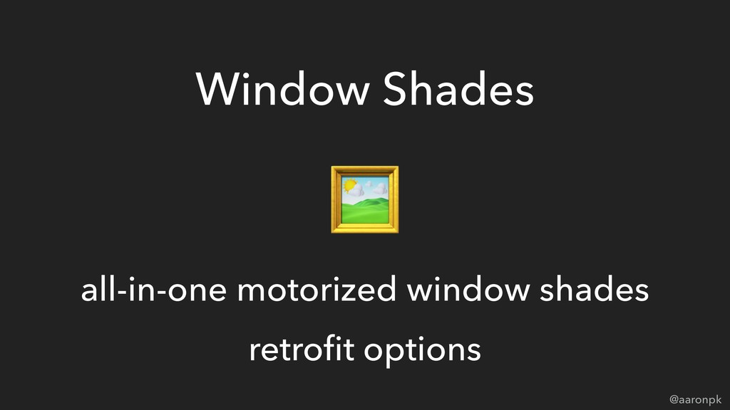 @aaronpk Window Shades  all-in-one motorized wi...