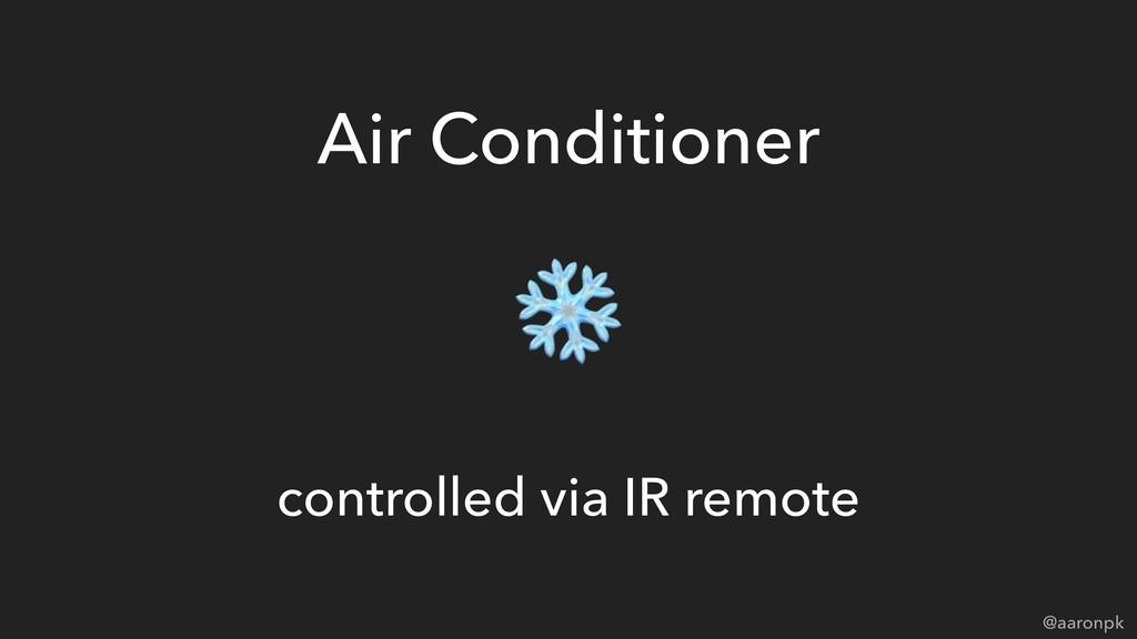 @aaronpk Air Conditioner controlled via IR remo...