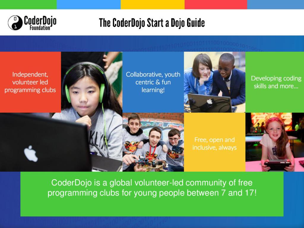 CoderDojo is a global volunteer-led community o...